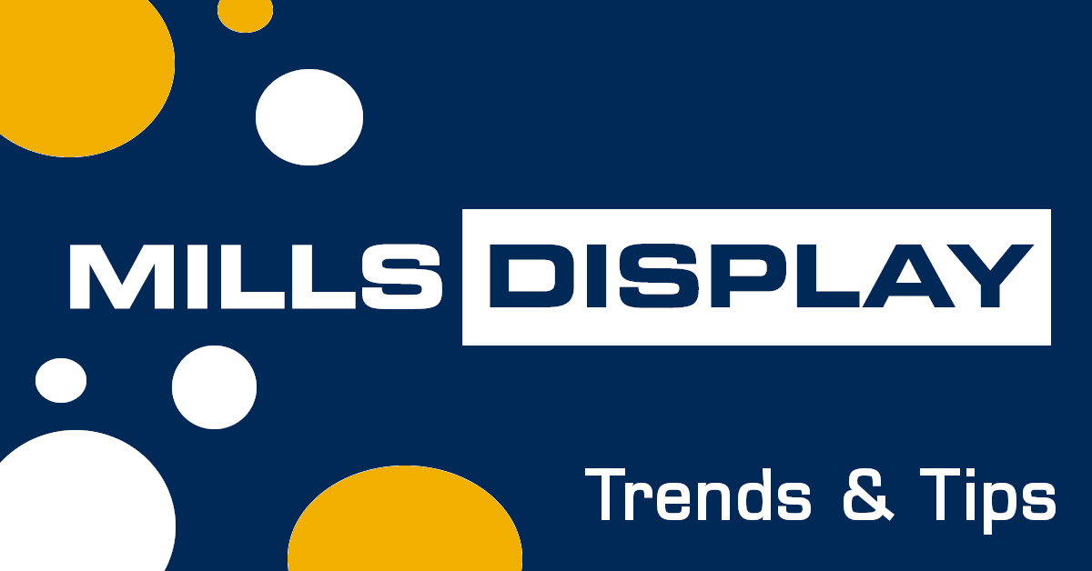 Mills Display Retail Trends and Tips